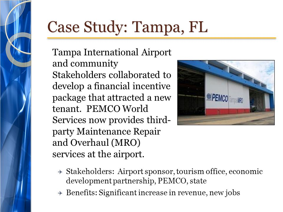 Case Study: Tampa, FL Tampa International Airport and community Stakeholders collaborated to develop a financial incentive package that attracted a new tenant.