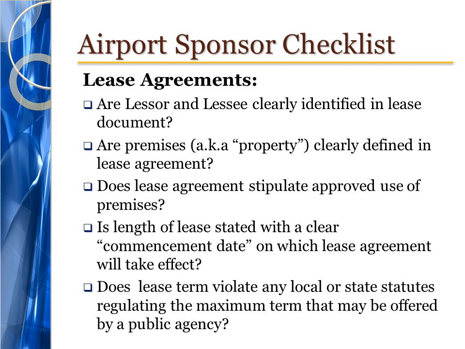 Airport Sponsor Checklist Lease Agreements:  Are Lessor and Lessee clearly identified in lease document.