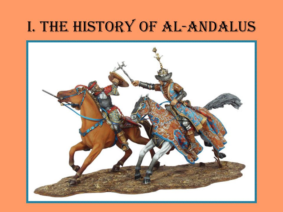 I. The History of Al-Andalus