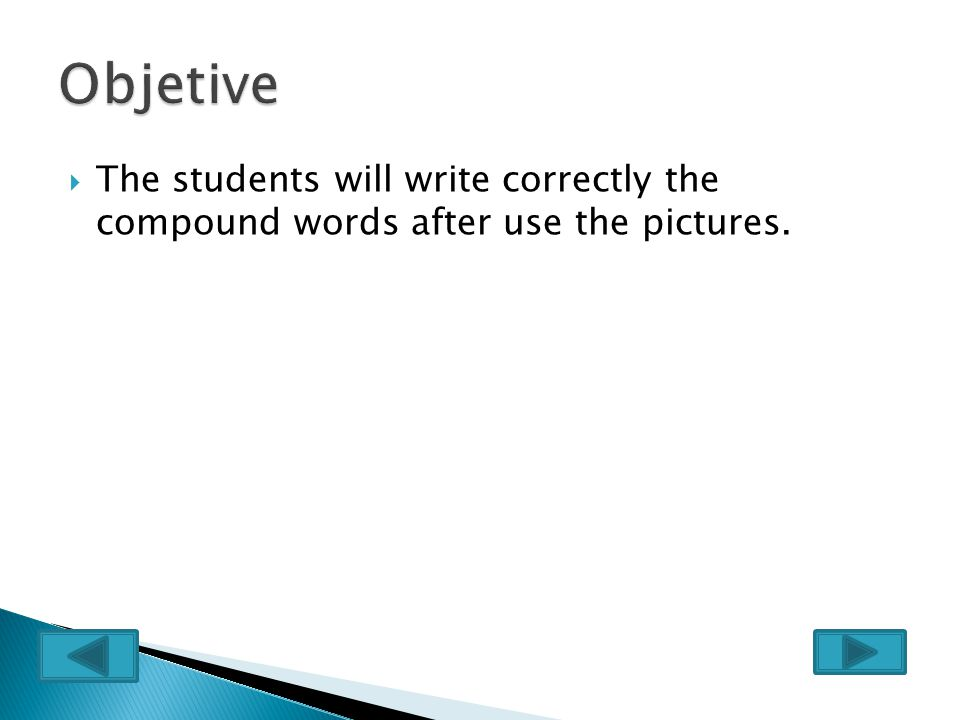  The students will write correctly the compound words after use the pictures.