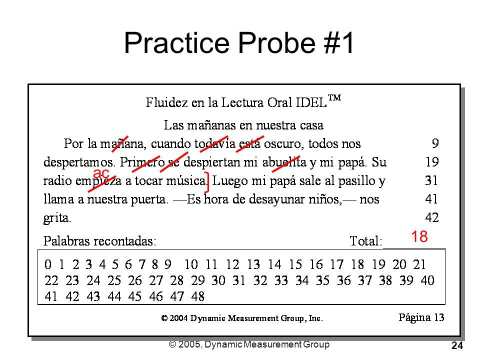 © 2005, Dynamic Measurement Group 24 Practice Probe #1 18 ac