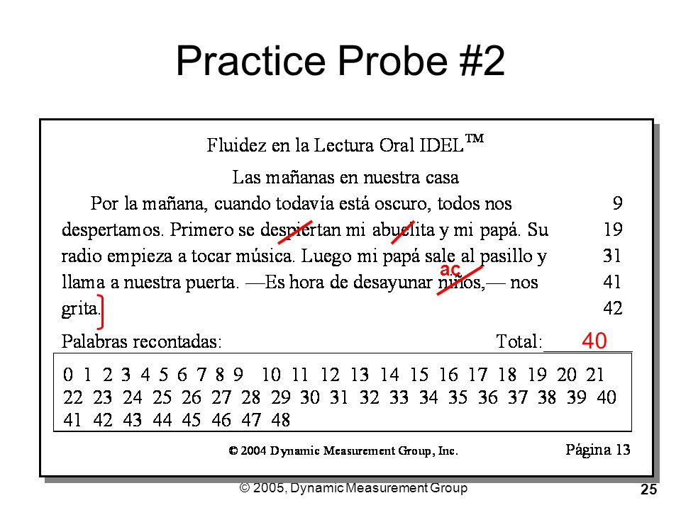 © 2005, Dynamic Measurement Group 25 Practice Probe #2 40 ac
