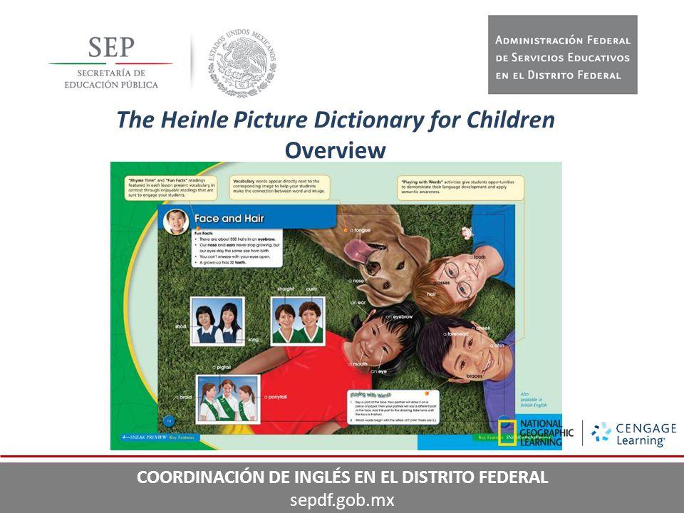 29 The Heinle Picture Dictionary for Children Overview COORDINACIÓN DE INGLÉS EN EL DISTRITO FEDERAL sepdf.gob.mx