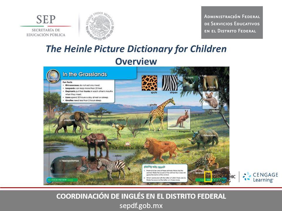 31 The Heinle Picture Dictionary for Children Overview COORDINACIÓN DE INGLÉS EN EL DISTRITO FEDERAL sepdf.gob.mx