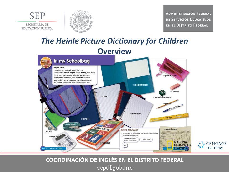 32 The Heinle Picture Dictionary for Children Overview COORDINACIÓN DE INGLÉS EN EL DISTRITO FEDERAL sepdf.gob.mx