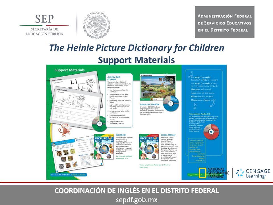 33 The Heinle Picture Dictionary for Children Support Materials COORDINACIÓN DE INGLÉS EN EL DISTRITO FEDERAL sepdf.gob.mx
