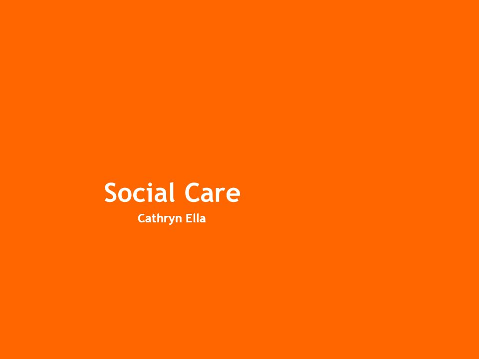 Social Care Cathryn Ella