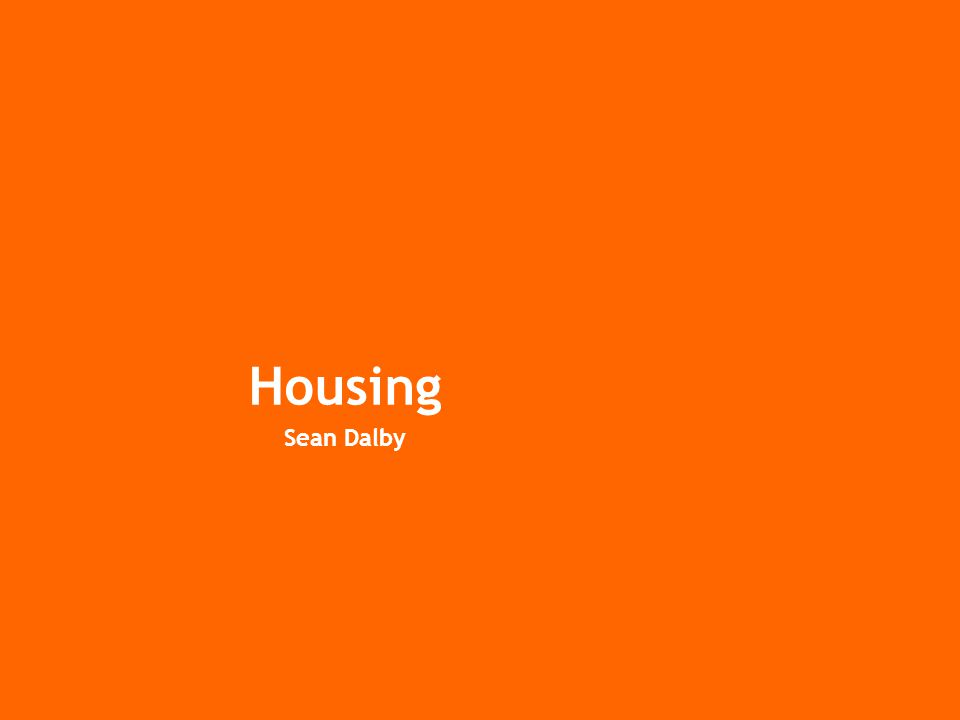 Housing Sean Dalby