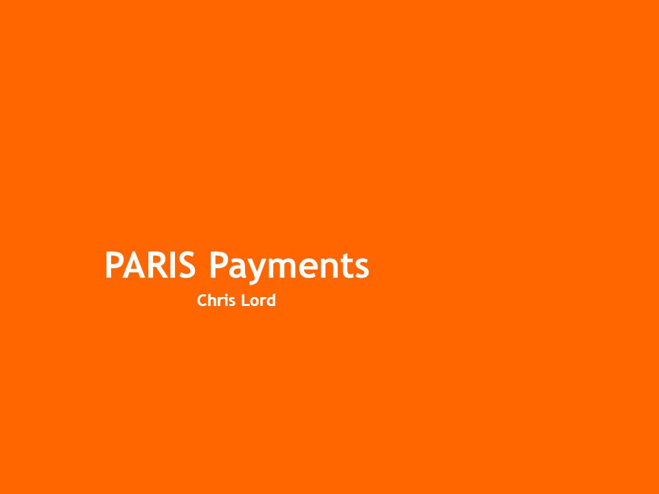 PARIS Payments Chris Lord