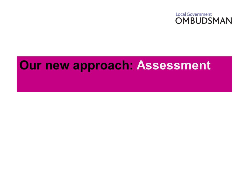 Our new approach: Assessment