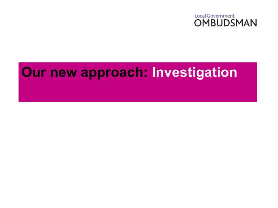 Our new approach: Investigation
