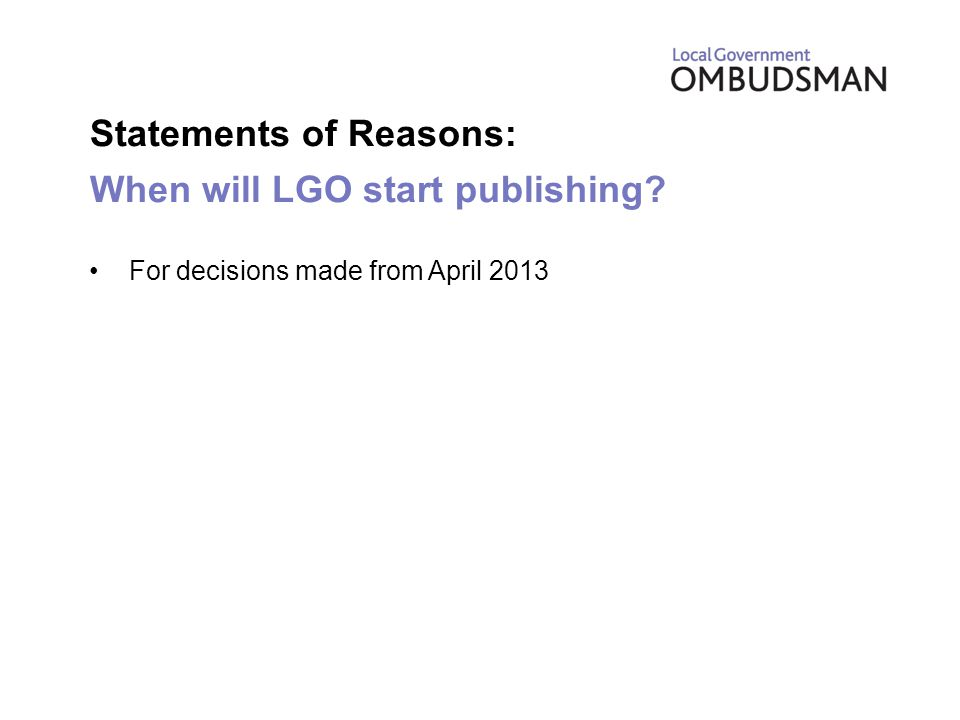 Statements of Reasons: When will LGO start publishing For decisions made from April 2013