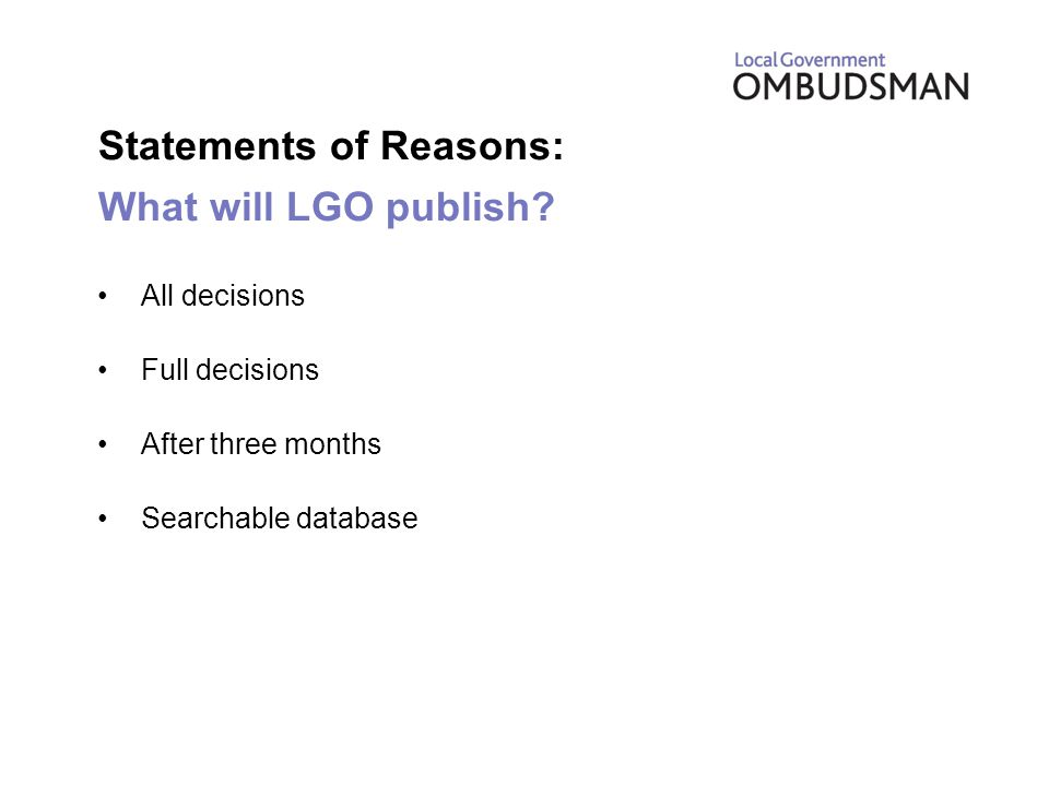 Statements of Reasons: What will LGO publish.