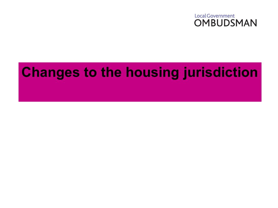 Changes to the housing jurisdiction
