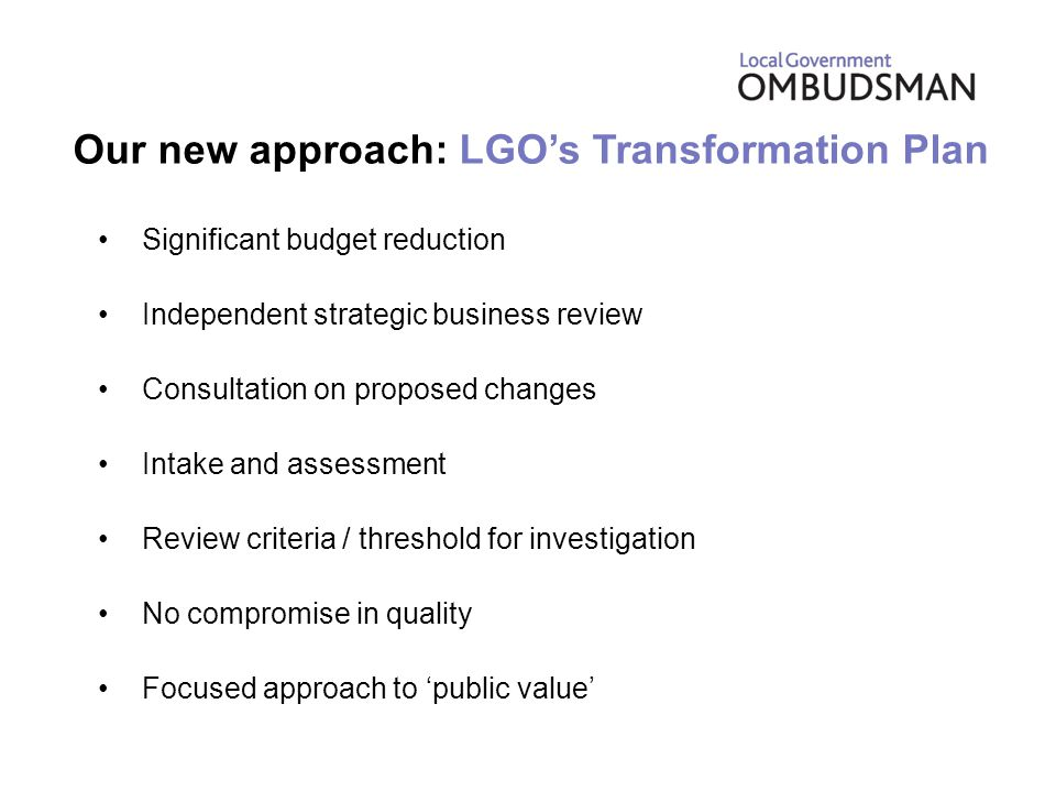 Our new approach: Intake Enquiry Clearly Premature Viable Enquiry Non LGO Incomplete Enquiry