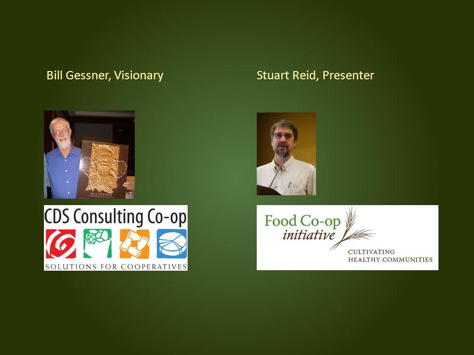 Bill Gessner, Visionary Stuart Reid, Presenter Bill Gessner, Visionary Stuart Reid, Presenter