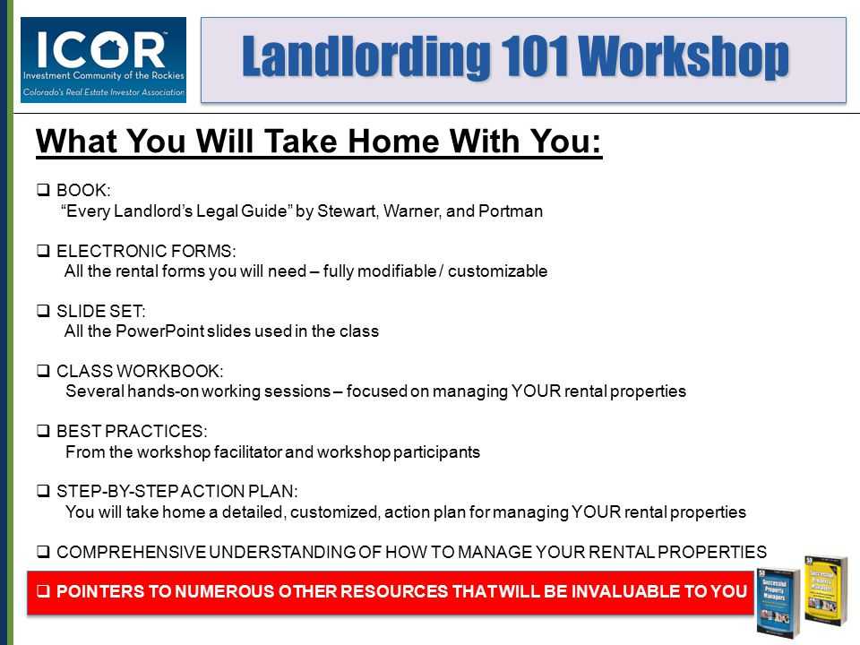"""Landlording 101 Workshop Landlording 101 Workshop What You Will Take Home With You:  BOOK: """"Every Landlord's Legal Guide"""" by Stewart, Warner, and Por"""