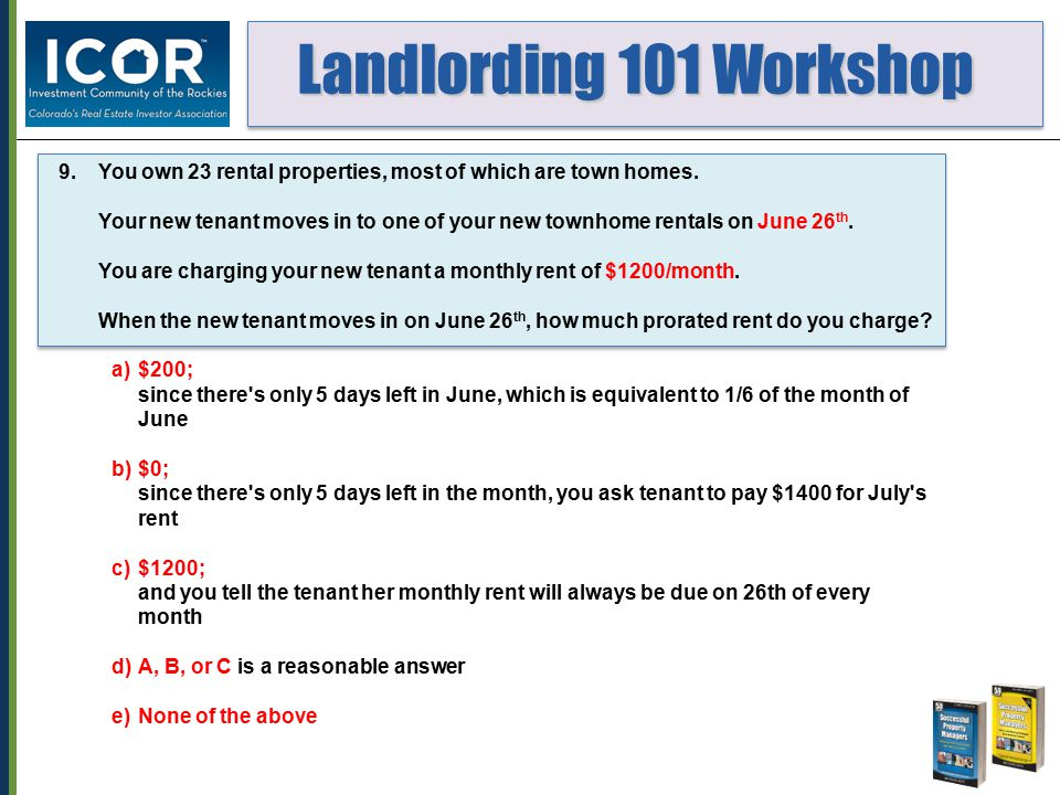Landlording 101 Workshop Landlording 101 Workshop 9.You own 23 rental properties, most of which are town homes.