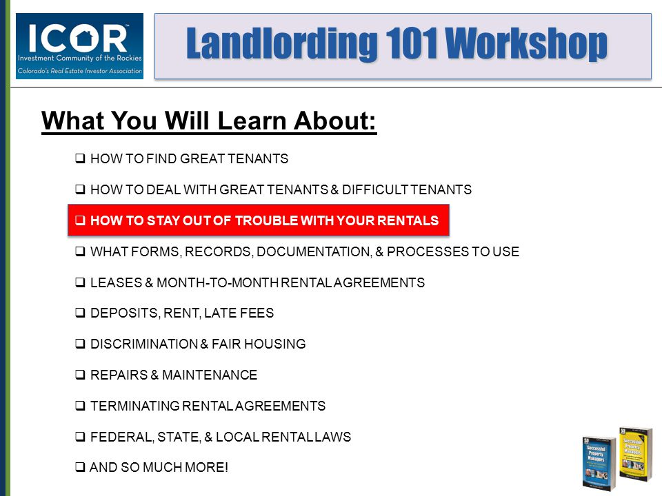 Landlording 101 Workshop Landlording 101 Workshop 1.If a one of your tenant s windows is broken by a burglar, vandal, or neighborhood child, you can hold the tenant responsible for the cost of repairing it.