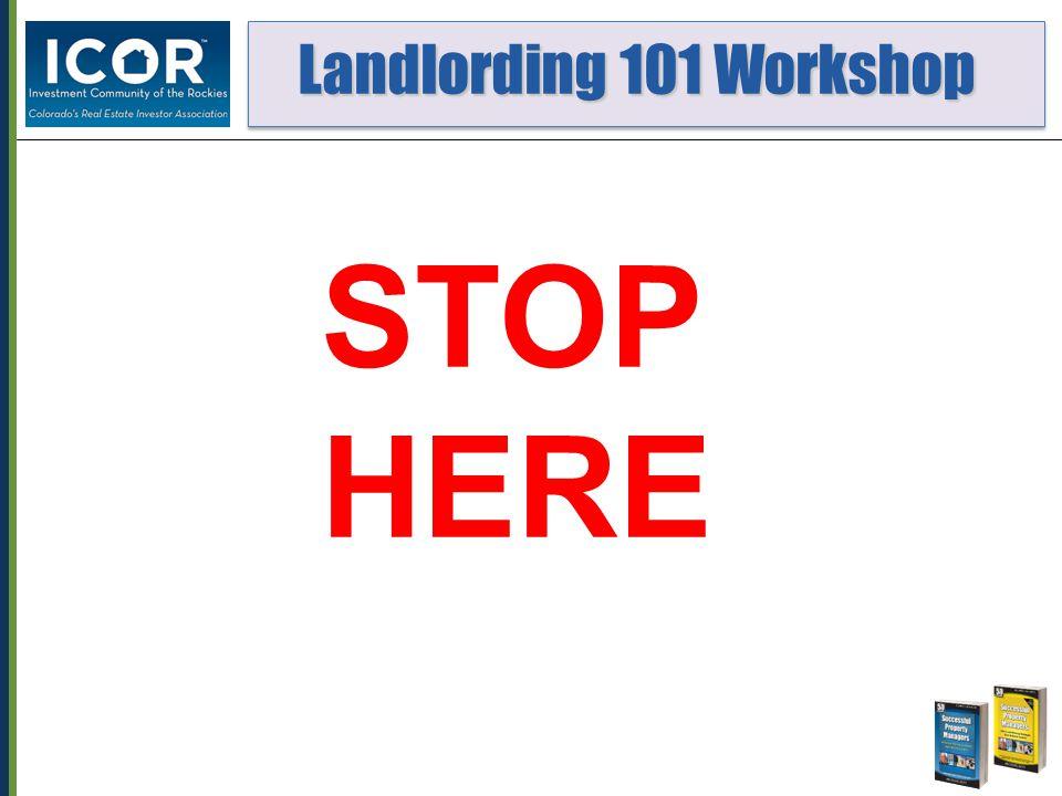 Landlording 101 Workshop Landlording 101 Workshop STOP HERE