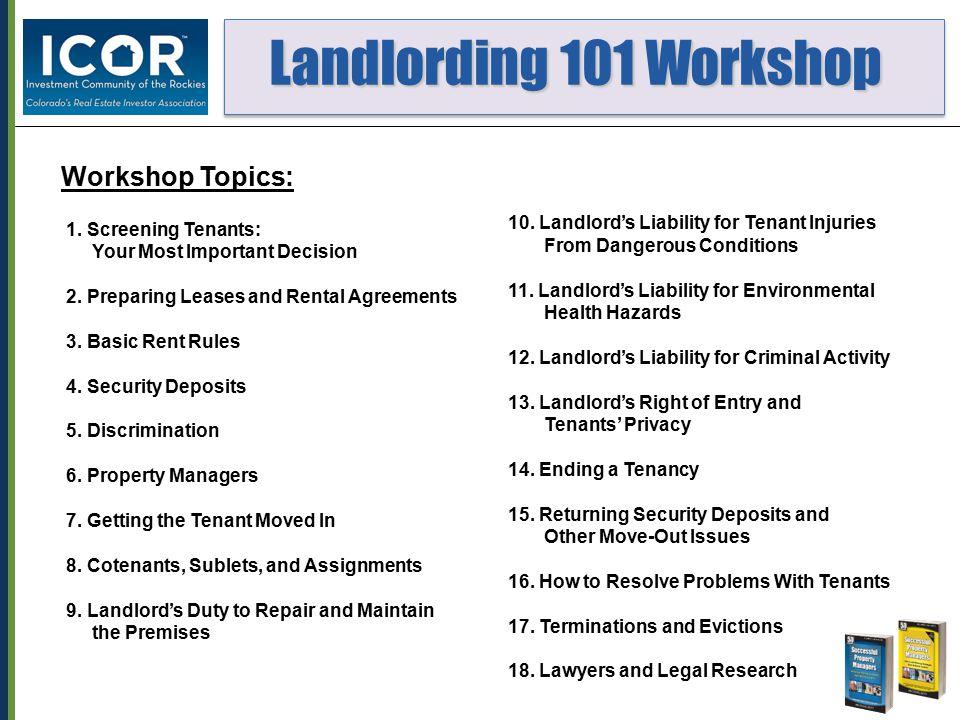 Landlording 101 Workshop Landlording 101 Workshop Workshop Topics: 1.