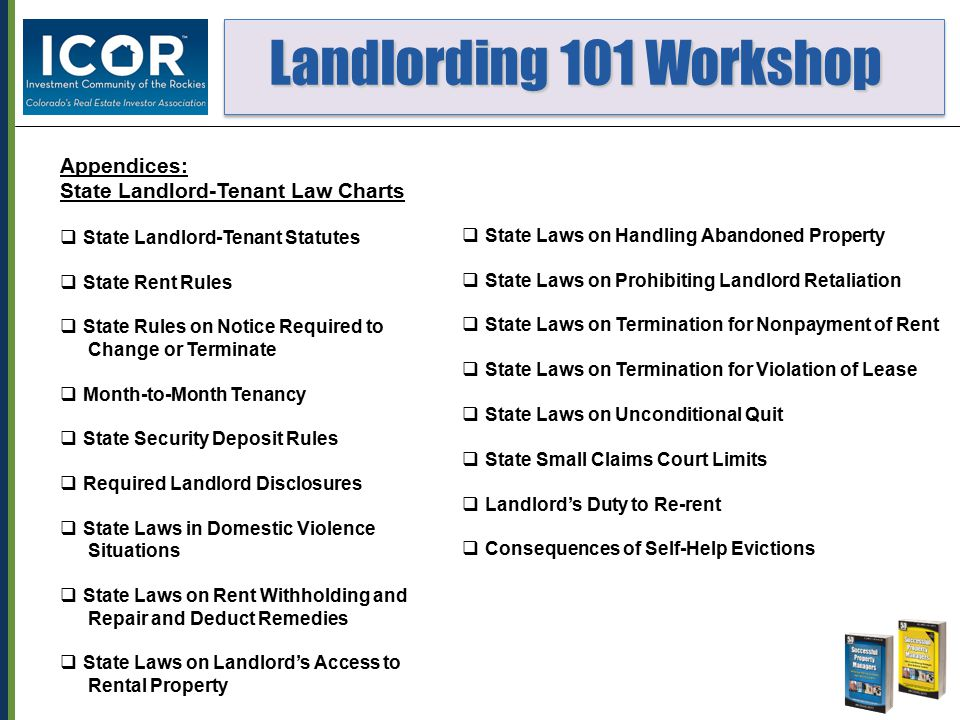Landlording 101 Workshop Landlording 101 Workshop Appendices: State Landlord-Tenant Law Charts  State Landlord-Tenant Statutes  State Rent Rules  S