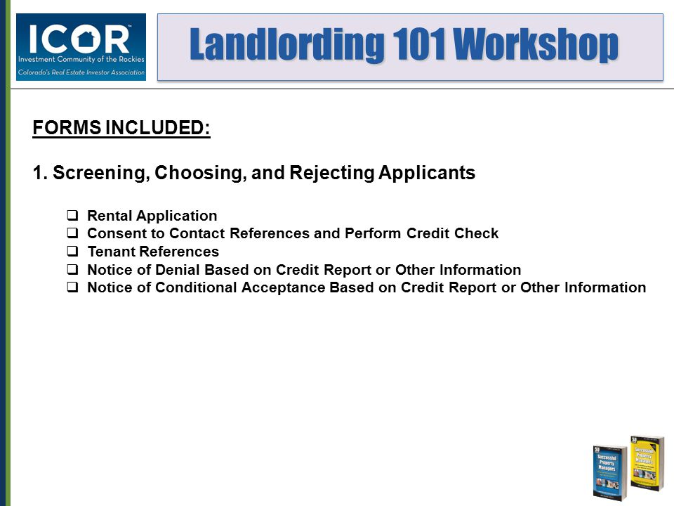 Landlording 101 Workshop Landlording 101 Workshop FORMS INCLUDED: 1.