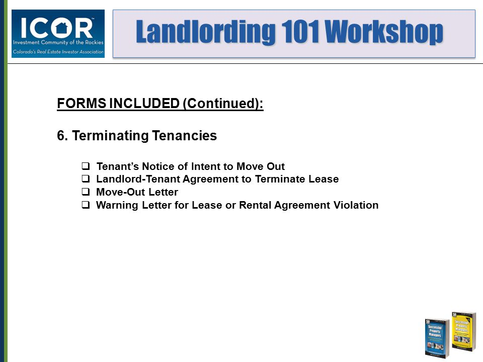 Landlording 101 Workshop Landlording 101 Workshop FORMS INCLUDED (Continued): 6.