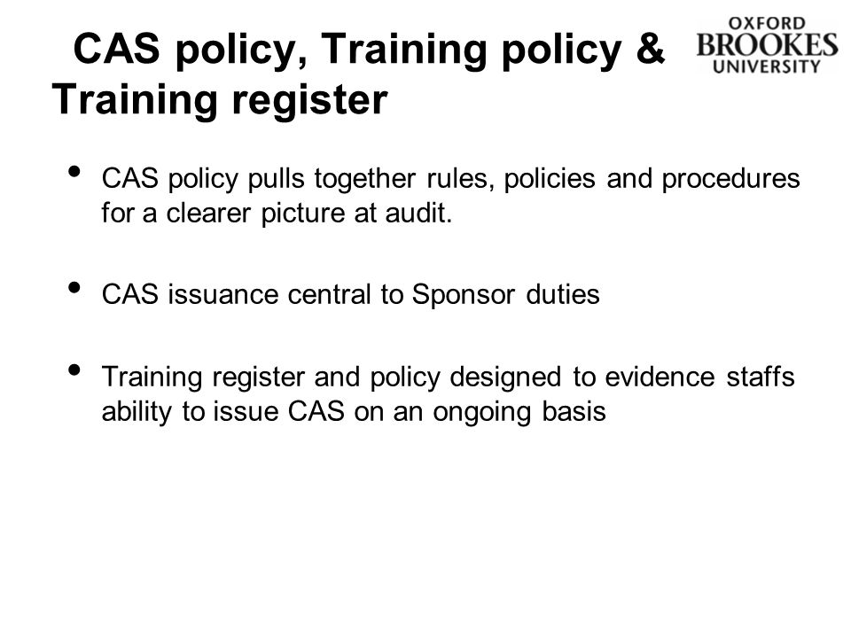 CAS policy pulls together rules, policies and procedures for a clearer picture at audit.