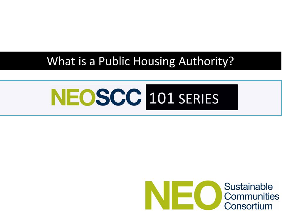 101 SERIES 101 Series Lesson Plan – Who are the Public Housing Authorities – What do they do.