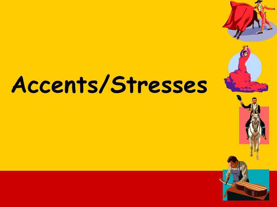 Accents/Stresses
