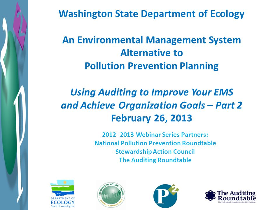 2012 -2013 Webinar Series Overview Introduction to EMS – National Pollution Prevention Roundtable September 25, 2012 – Introduction to Ecology's EMS Program – EMS Overview – ISO14001 Gap Analysis Tool Introduction to EMS – Part 2 National Pollution Prevention Roundtable October 16, 2012 – Ecology's EMS Program – Toxics Reduction Overview – Objectives & targets 2