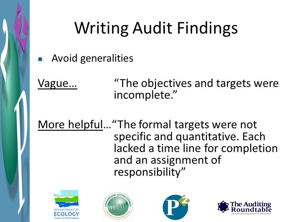 Writing Audit Findings Vague… The objectives and targets were incomplete. More helpful… The formal targets were not specific and quantitative.