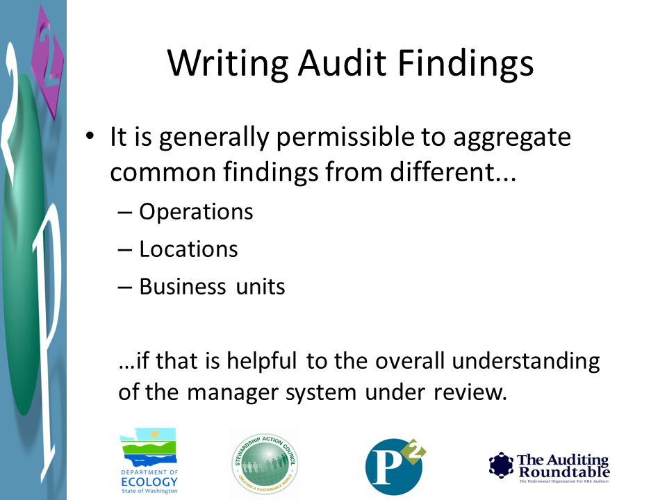 Writing Audit Findings It is generally permissible to aggregate common findings from different...