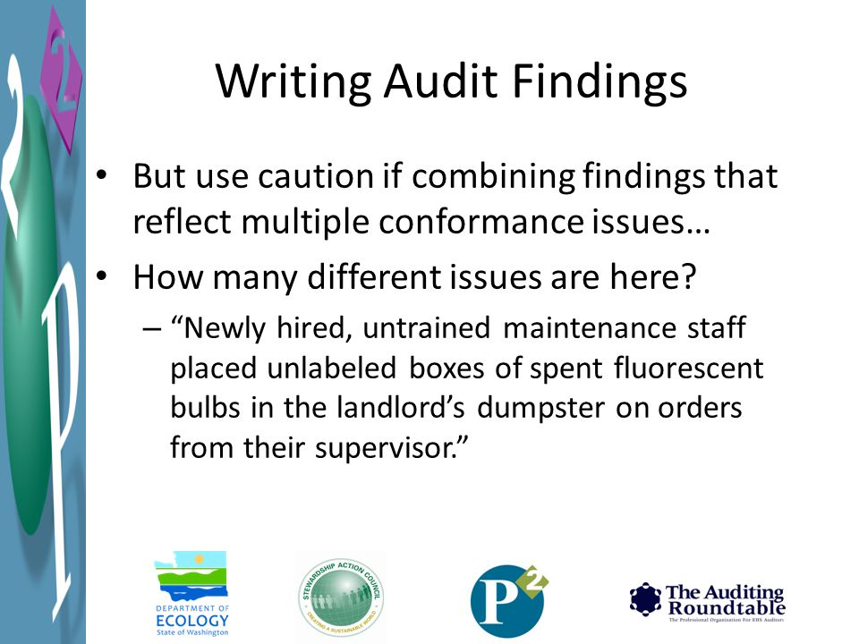 Writing Audit Findings But use caution if combining findings that reflect multiple conformance issues… How many different issues are here.