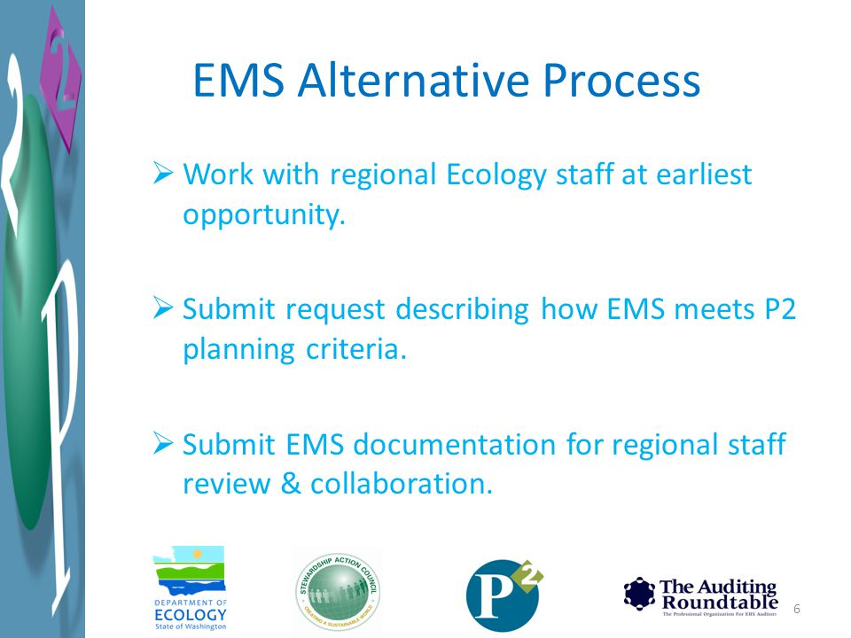 EMS Alternative Process  Work with regional Ecology staff at earliest opportunity.