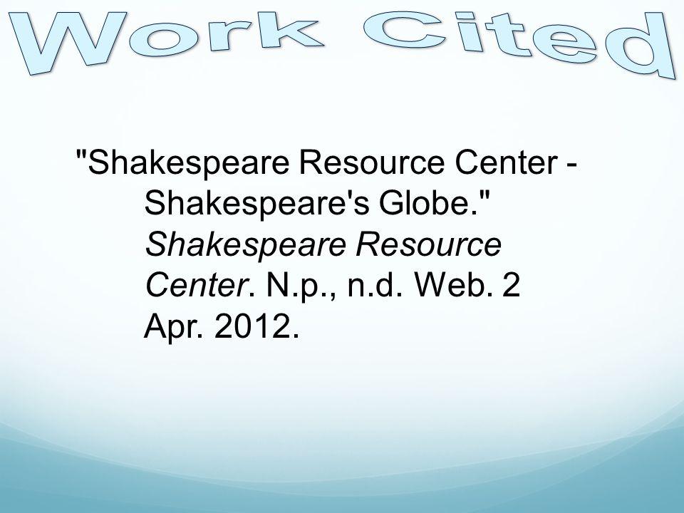 Shakespeare Resource Center - Shakespeare s Globe. Shakespeare Resource Center.