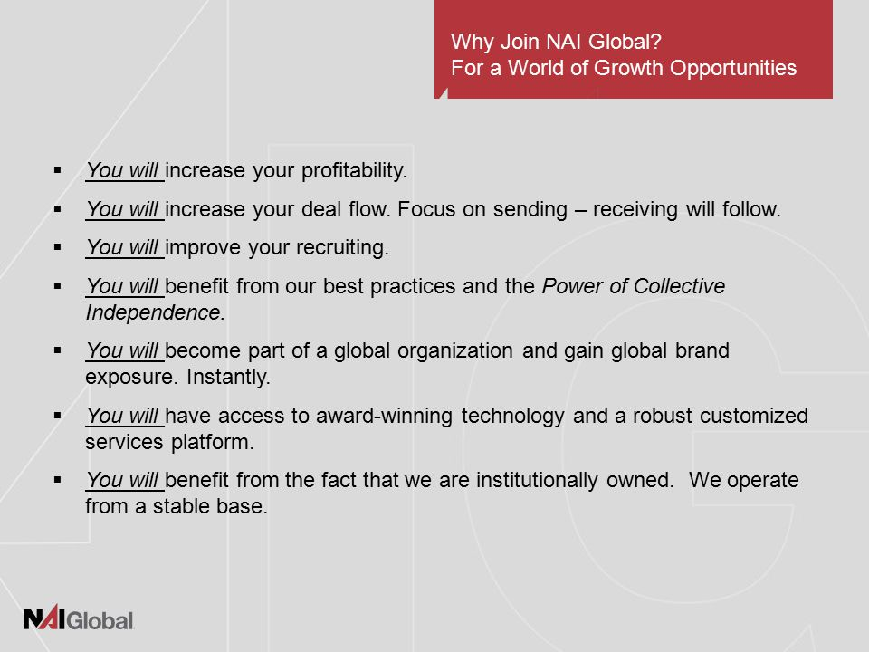 Why Join NAI Global. For a World of Growth Opportunities  You will increase your profitability.