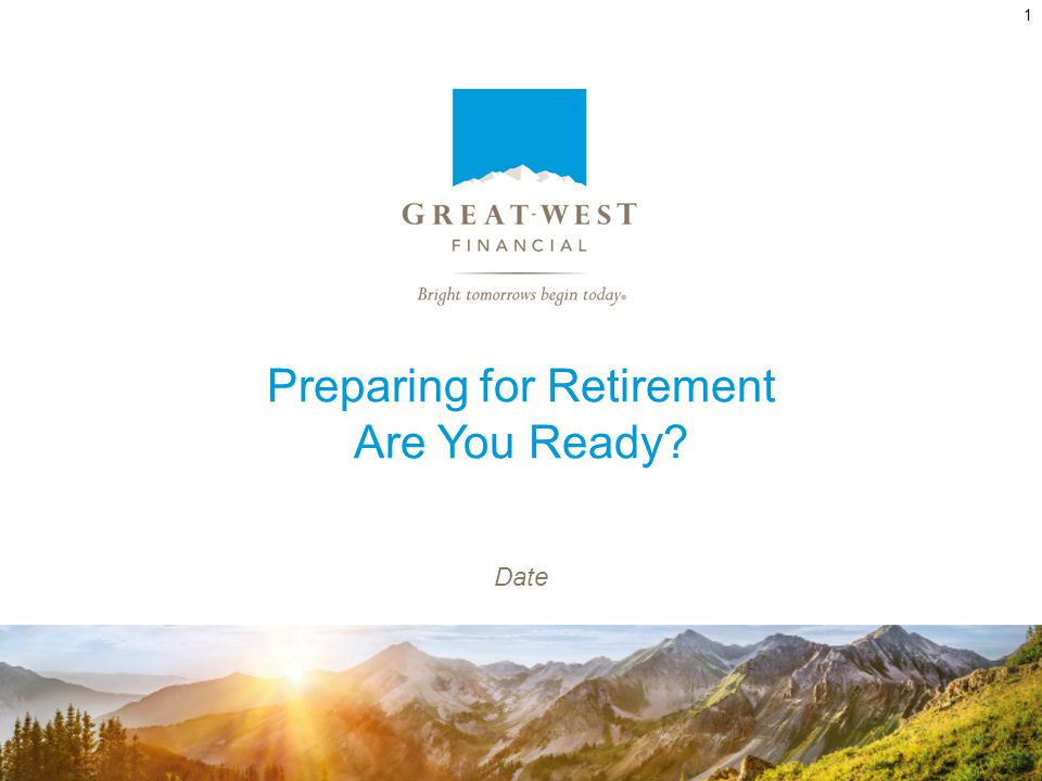 Preparing for Retirement Are You Ready Date 1