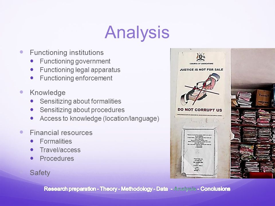 Analysis Functioning institutions Functioning government Functioning legal apparatus Functioning enforcement Knowledge Sensitizing about formalities Sensitizing about procedures Access to knowledge (location/language) Financial resources Formalities Travel/access Procedures Safety