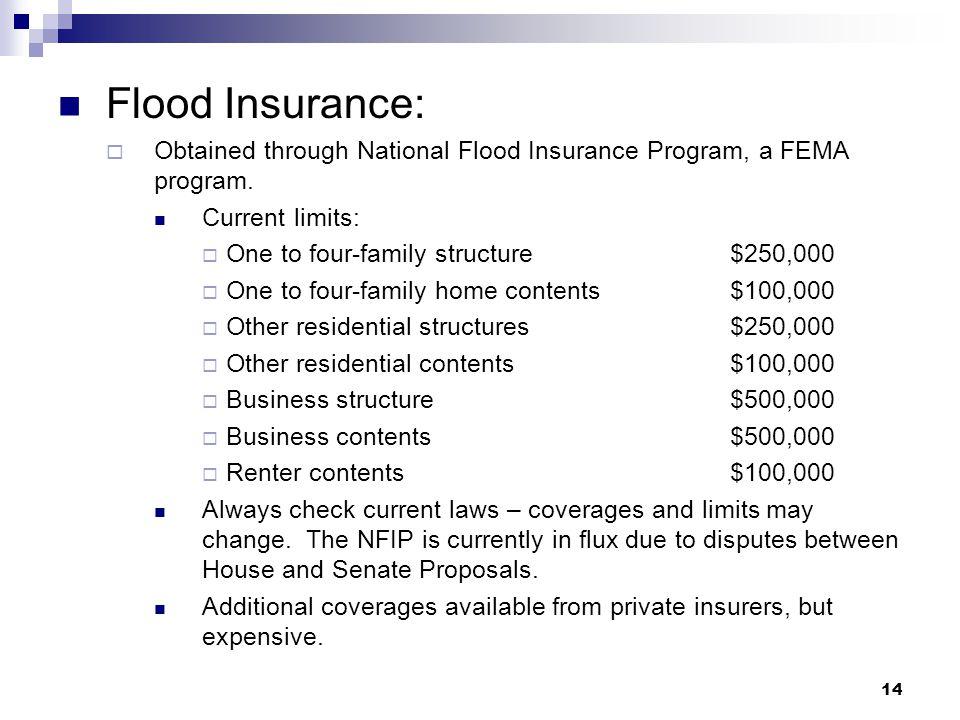 Flood Insurance:  Obtained through National Flood Insurance Program, a FEMA program.