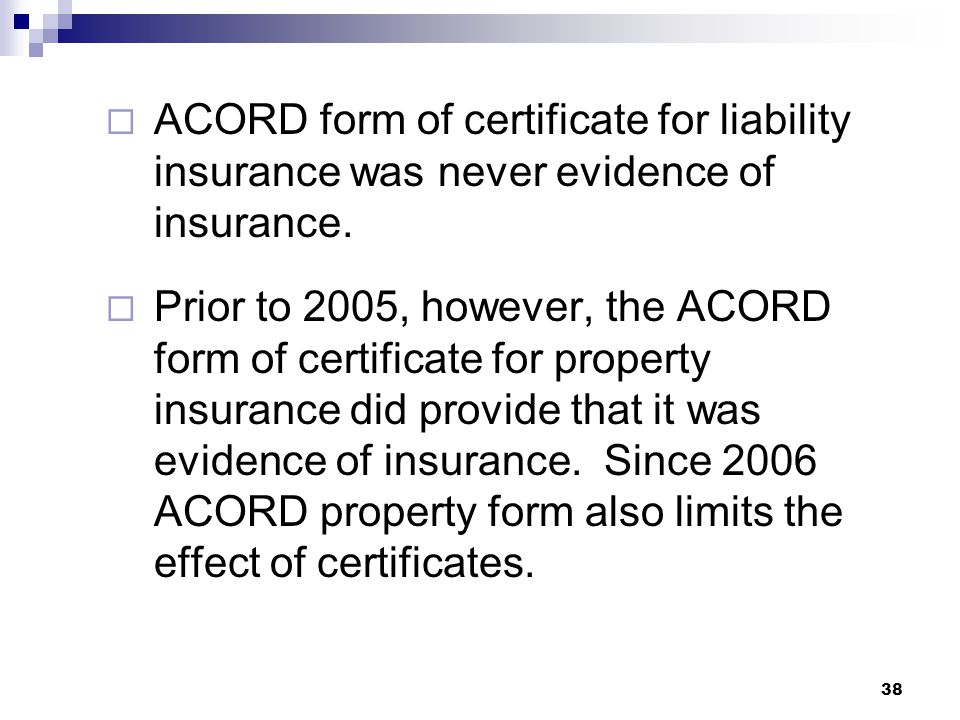  ACORD form of certificate for liability insurance was never evidence of insurance.
