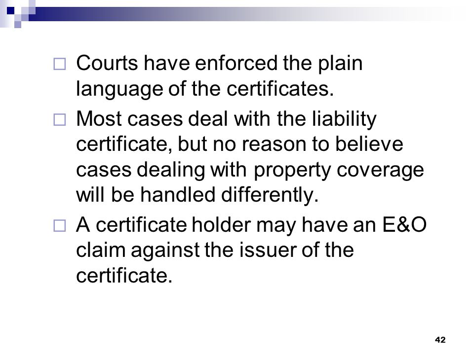  Courts have enforced the plain language of the certificates.