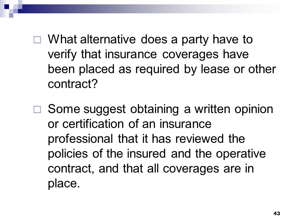  What alternative does a party have to verify that insurance coverages have been placed as required by lease or other contract.
