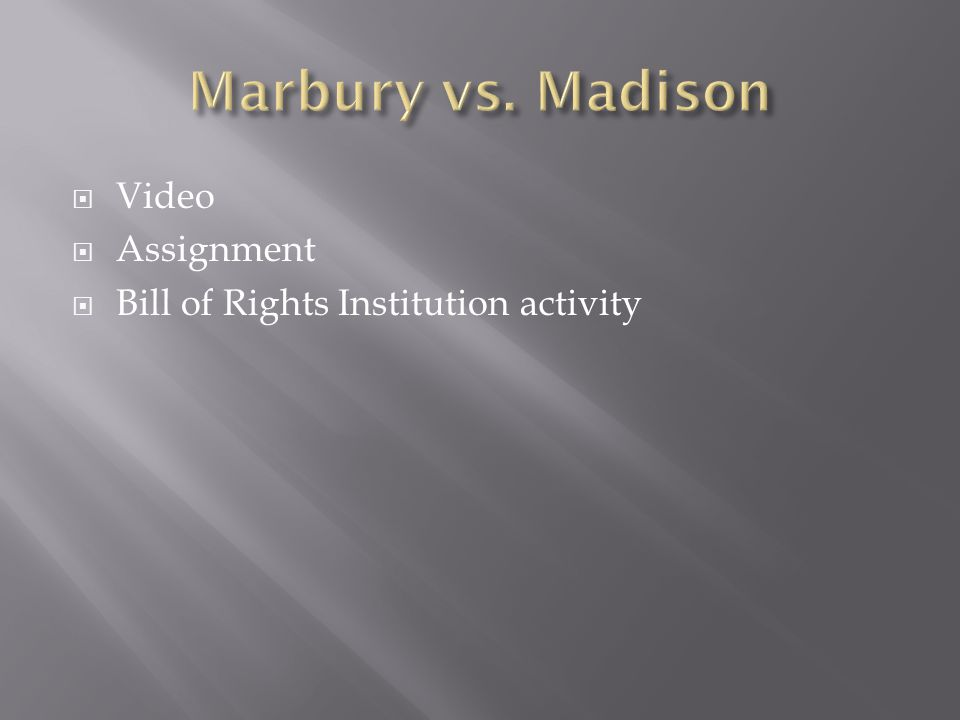  Video  Assignment  Bill of Rights Institution activity