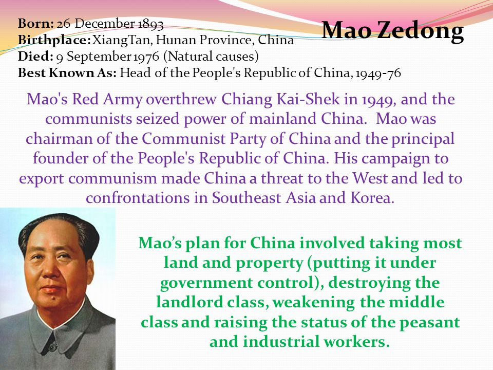 Mao Zedong Mao s Red Army overthrew Chiang Kai-Shek in 1949, and the communists seized power of mainland China.