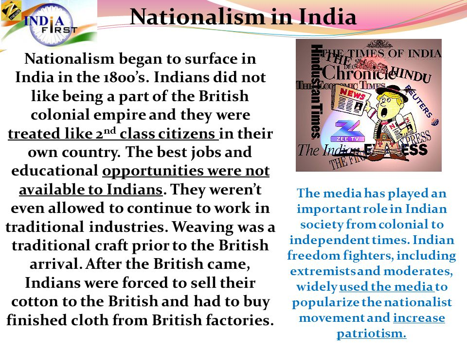 Nationalism in India Nationalism began to surface in India in the 1800's.