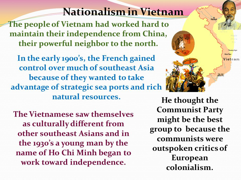 Nationalism in Vietnam The people of Vietnam had worked hard to maintain their independence from China, their powerful neighbor to the north.