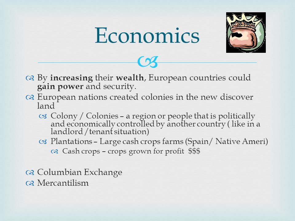   By increasing their wealth, European countries could gain power and security.