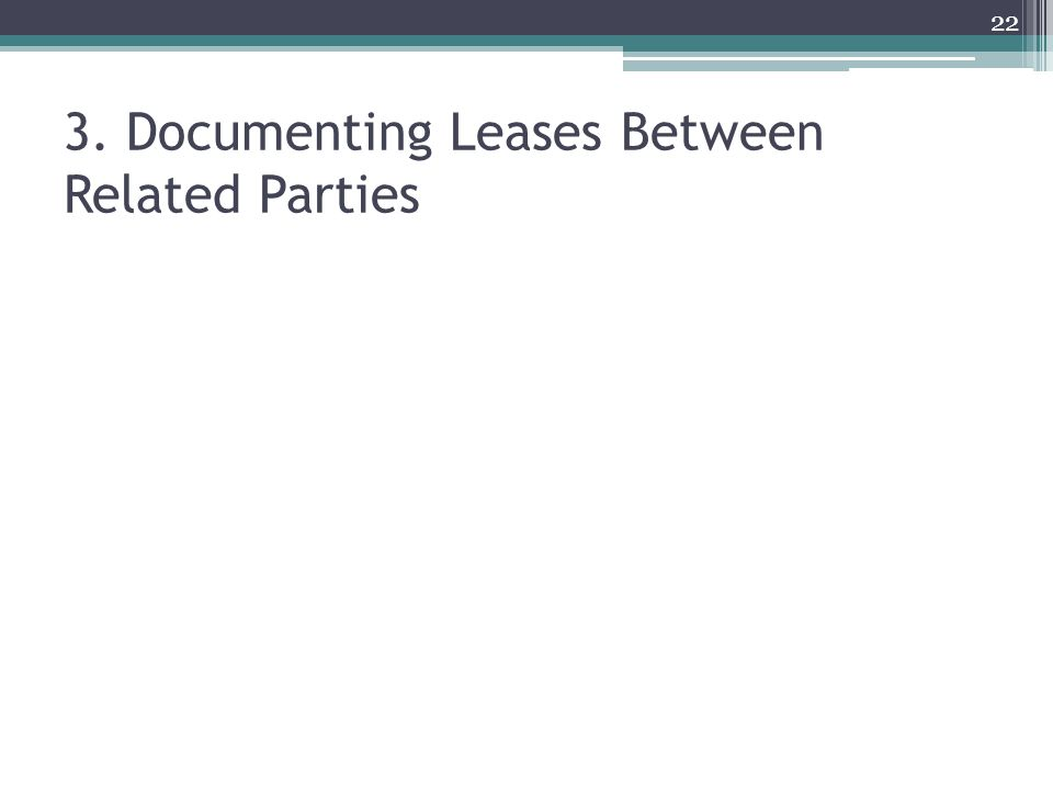 3. Documenting Leases Between Related Parties 22